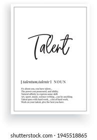 Talent definition, vector. Minimalist modern poster design. Motivational, inspirational quotes. Talent noun description. Wording Design isolated on white background, lettering. Wall art artwork.