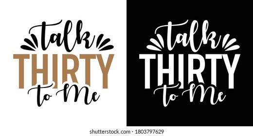 Talk Thirty To Me Printable Vector Illustration