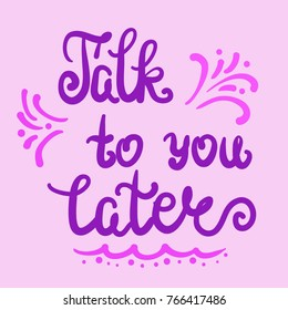 Talk To You Later Images Stock Photos Vectors Shutterstock