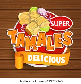 Tamales delicious logo and food label or sticker. Concept of mexican food, traditional product design for shops, markets.Vector illustration.