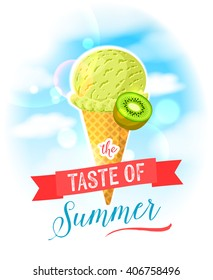 The taste of summer. Bright colorful poster with kiwi ice cream cone on the sky background. Design template for AD/promo/menu/flyer. Vector illustration eps10 isolated on white.