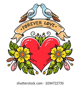 Tattoo heart with roses, leaves, ribbon and doves. Lettering Forever Love on ribbon. Two doves sit on ribbon and kiss. Holiday illustration for Valentines Day. Old school tattoo.