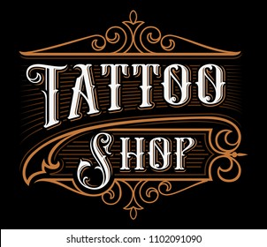 Tattoo shop logo template. Vintage lettering illustration on dark background.