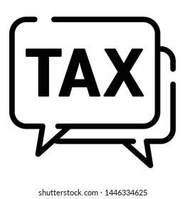 Tax chat support icon. Outline tax chat support vector icon for web design isolated on white background