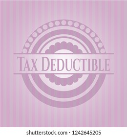 Tax Deductible pink emblem. Vintage.