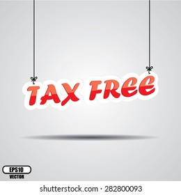 Tax Free Or Not Paying Taxes Low Price Shop, Sign Hanging On Gray Background - EPS.10 Vector.