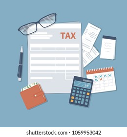 Tax payment. Government, State taxes. Payment day. Tax form, financial calendar,   purse with money, calculator, notebook, pen, glasses, invoices. Payday icon. Vector illustration.