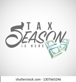 Tax season is here text sign illustration design graphic over a white background