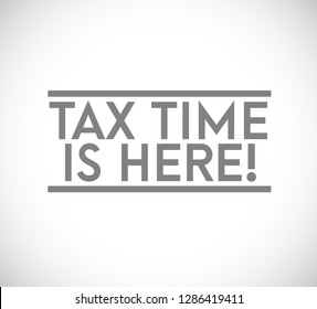 Tax time is here stamp mark concept icon illustration design over a white background