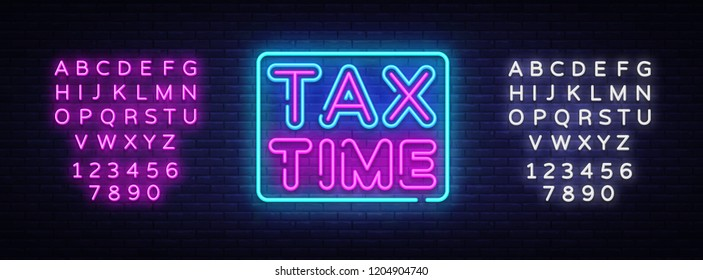 Tax Time neon text vector design template. Tax Time neon logo, light banner design element colorful modern design trend, night bright advertising, bright sign. Vector. Editing text neon sign