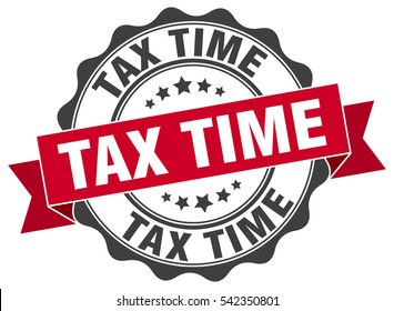 tax time. stamp. sticker. seal. round grunge vintage ribbon tax time sign