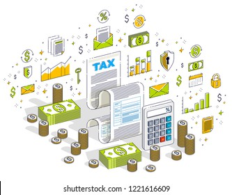 Taxation concept, tax form or paper legal document with cash money stacks and calculator isolated on white. Isometric 3d vector finance illustration with icons, stats charts and design elements.