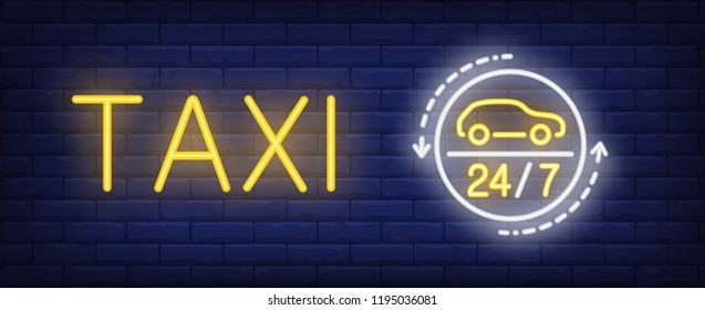 Taxi neon text twenty four seven sign. Taxi service, transportation and advertisement design. Night bright neon sign, colorful billboard, light banner. Vector illustration in neon style.