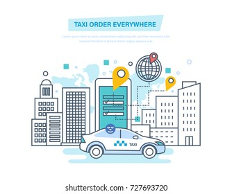 Taxi order everywhere. Online taxi order, call by phone, mobile application. Taxi online, internet service, navigation gps, cityscape and skyscrapers. Illustration thin line design of vector doodles.