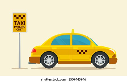 Taxi parking only - traffic sign. Yellow taxi cab is parked under the sign - parking is for taxi only. Vector illustration, flat design, cartoon style. Isolated background. Side view.