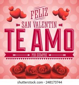 Te Amo Feliz San Valentin - I Love You Happy Valentines Day spanish text - Flowers vector card design