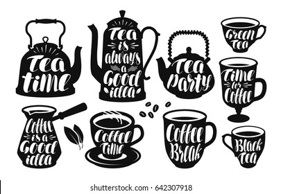 Tea, coffee label set. Vintage kettle, teapot, cup, teacup, hot drink, turk icon or logo. Lettering, calligraphy vector illustration