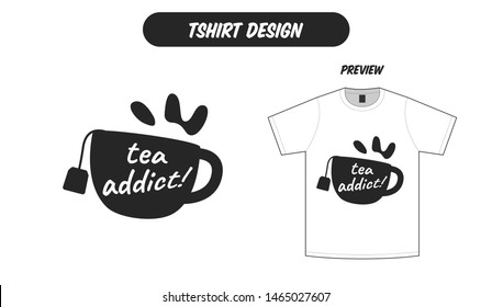 Tea cup lover tea addict tshirt design illustration flat black white color good for tshirt cutting print