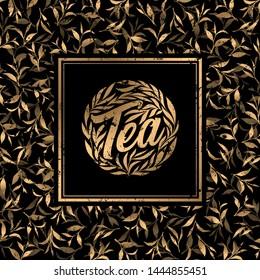 Tea hand written lettering logo, label, emblem with golden tea leaves
