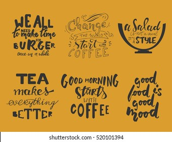 Tea makes everything better.. Good morning starts with coffe. We all need time to make burger. Hand lettering and custom typography for your designs: t-shirts, bags, for posters, invitations, cards