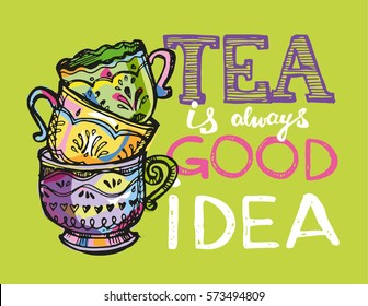 Tea time. Tea is always good idea. Hand drawn doodle illustration.