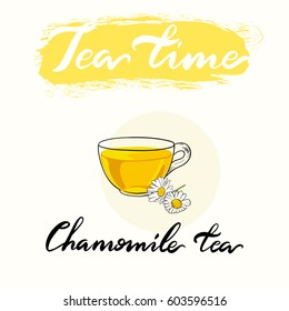 Tea time menu drinking cup. Chamomile tea vector collection. Hand drawn lettering.