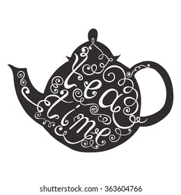 Tea time. Silhouette of a teapot with lettering and decorative elements.