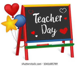 Teacher Day, Tuesday of 1st full week of May, hearts and balloons, wood chalkboard easel for children, for preschool, daycare, kindergarten, nursery, elementary school, isolated on white background.