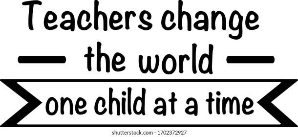 Quotes On Teachers Images, Stock Photos & Vectors   Shutterstock