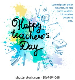 Teacher's Day, beautiful vector inscription on the background of ink blot. Leaflet or postcard template