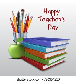Teachers Day vector card. Lettering Happy Teachers Day with colorful books, pens, pencils, brushes and green apple.