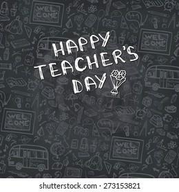 Teachers day.School doodles Supplies Sketchy background, composition.Black Chalkboard .Hand  Drawn Vector Illustration .Design Elements