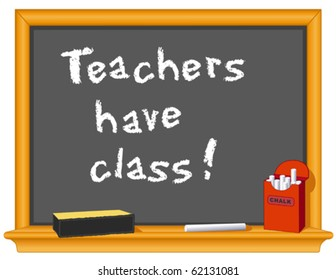 TEACHERS HAVE CLASS!  Blackboard, eraser and box of chalk with important message. EPS8 compatible.