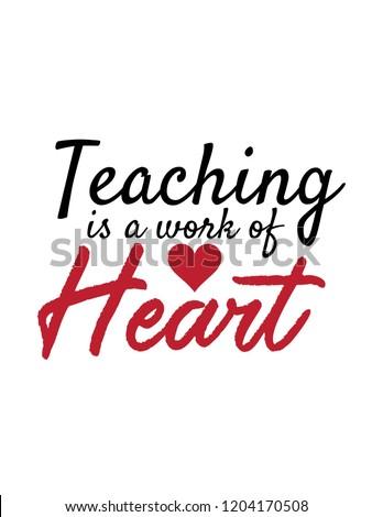 Teaching Work Heart Vector Quotes Teacher Stock Vector Royalty Free