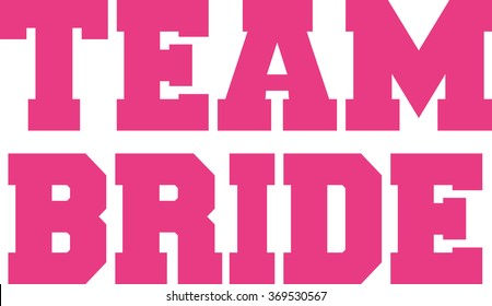 Team bride in college letters