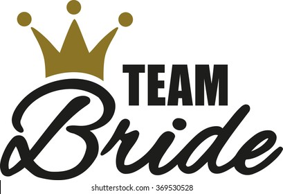 Team Bride with golden crown