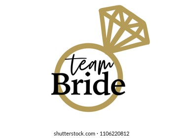Team Bride with golden diamond. For t-shirts, wedding decoration. Vector text.