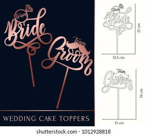 team Bride and team Groom cake toppers for laser or milling cut. Wedding rose gold lettering. Vector illustration