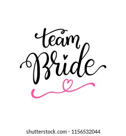 Team bride hand drawn Bachelorette party, hen party or bridal shower hand written calligraphy phrase, greeting card, photo booth props.