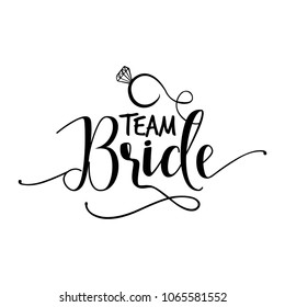 'Team Bride' -Hand lettering typography text in vector eps 10. Hand letter script wedding sign catch word art design.  Good for scrap booking, posters, textiles, gifts, wedding sets.