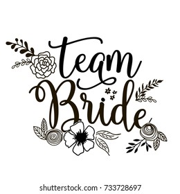Team Bride Lettering Vector with Flower Illustration