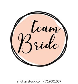Team Bride round tag with pink background. Bachelorette party/ Bridal shower/ Hen party calligraphy element for invitation card, banner or poster graphic design, lettering vector element.
