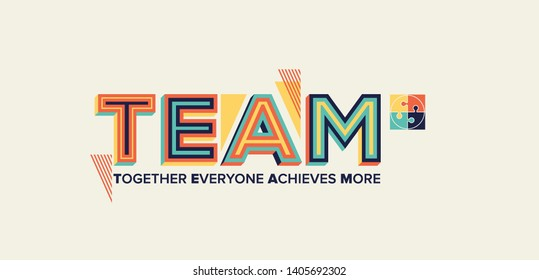 Team inspirational quote in modern typography. Together everyone achieves more.
