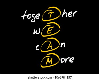 TEAM - Together We Can More, acronym business concept