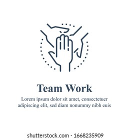 Team work, cooperation or collaboration, unity concept, employee engagement, crossed hand and on hand, business partnership, concerted effort, vector line icon