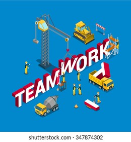 Teamwork flat 3d isometry isometric concept web vector illustration. Construction site workers vehicles concrete mixer lorry bulldozer crane building big word. Creative people collection.