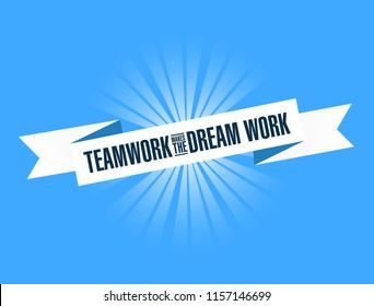 Teamwork makes the dream work bright ribbon message isolated over a blue background