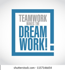 Teamwork makes the dream work exclamation box message  isolated over a white background