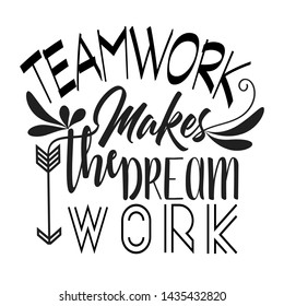 Teamwork makes the dream work. Inspirational lettering in circle composition about team collaboration. Motivational quotes design for postcard and poster about team