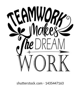 Teamwork makes the dream work. Inspirational lettering in circle composition about team collaboration. Quote Typographical Background, Motivational quotes design for postcard and poster about team